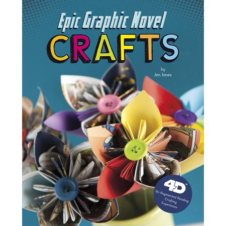 Epic Graphic Novel Crafts : 4D an Augmented Reading Crafts