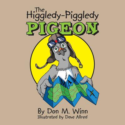 The Higgledy-Piggledy Pigeon : A Kids Book about How a Pigeon with Dyslexia Discovers That Learning Difficulties Are Not Learning