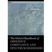 The Oxford Handbook of Obsessive Compulsive and Spectrum Disorders