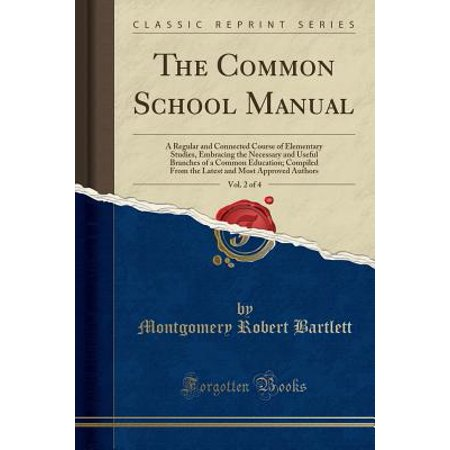 The Common School Manual, Vol. 2 of 4 (Paperback)
