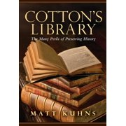 Cotton's Library : The Many Perils of Preserving History