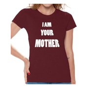 Awkward Styles Women's I Am Your Mother Graphic T-shirt Tops Mothers Day Gift