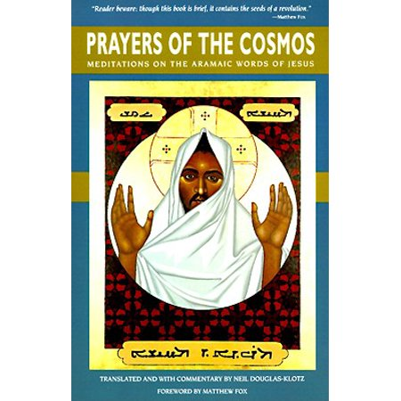 Prayers of the Cosmos : Reflections on the Original Meaning of Jesus's