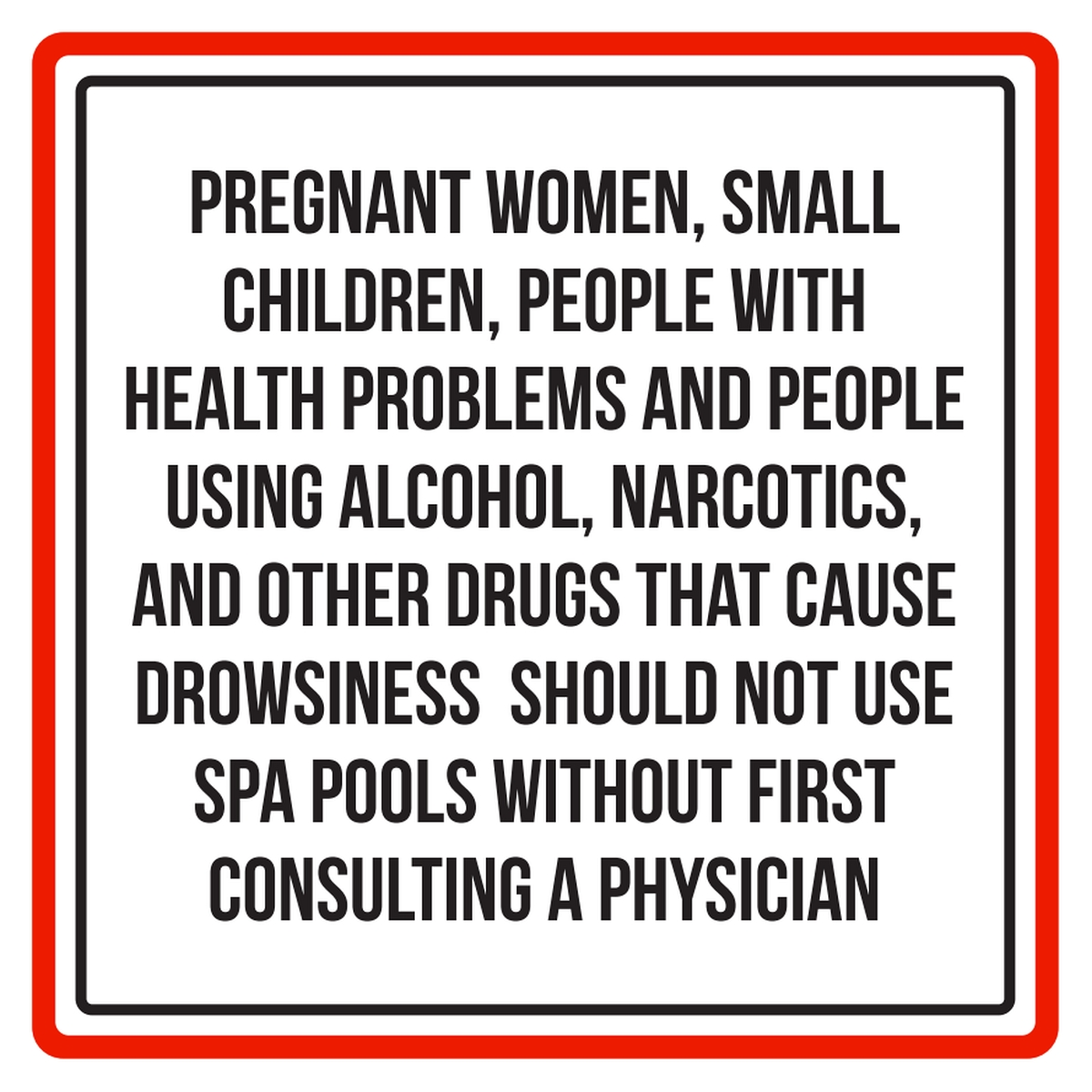 Pregnant Women, Small Children, People With Health Problems Swimming Pool Spa Warning Sign - 9x9