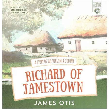Richard Of Jamestown  The Story Of The Virginia Colony
