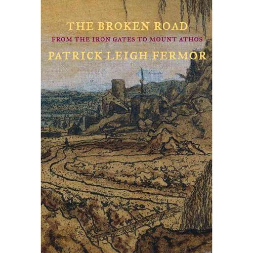 The Broken Road: From the Iron Gates to Mount Athos