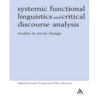 Systemic Functional Linguistics and Critical Discourse Analysis: Studies in Social Change (Open Linguistics)