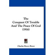 The Conquest of Trouble and the Peace of God (1916)