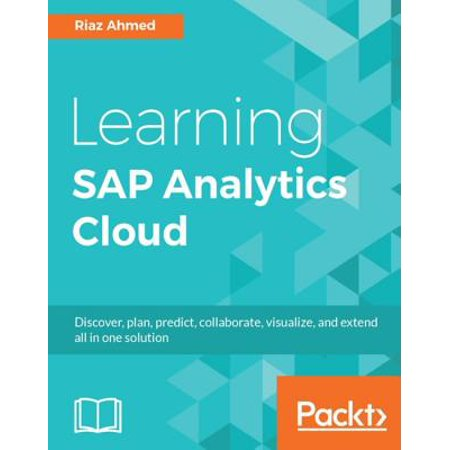 Learning SAP Analytics Cloud - eBook (Sap Cloud Platform Integration For Data Services)