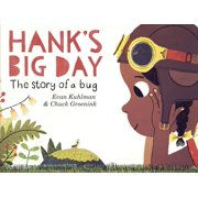 Hank's Big Day : The Story of a Bug