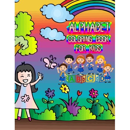 Alphabet coloring book for kids: Fun Coloring Books for Toddlers & Kids Ages 2, 3, 4 & 5 - Activity Book Teaches ABC, Letters & Words for Kindergarten & Preschool Prep Success (Two And Three Letter Scrabble Words With Z)