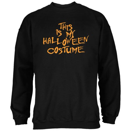 My Funny Cheap Halloween Costume Black Adult Sweatshirt - Funny Halloween Parodies