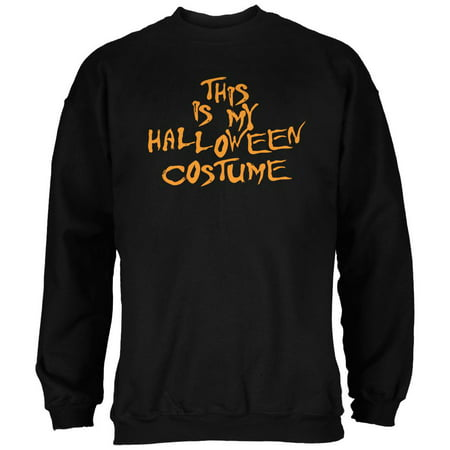 My Funny Cheap Halloween Costume Black Adult Sweatshirt (Funny Halloween Postings)