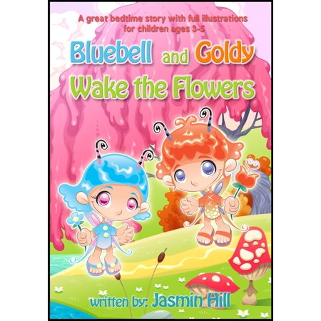 Bluebell and Goldy Wake the Flowers: A Great Bedtime Story With Full Illustrations For Children Ages 3-5 - (Oni And The Great Bird Full Story)