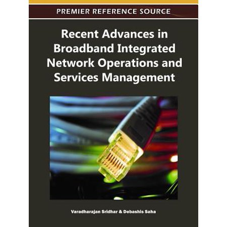 Recent Advances in Broadband Integrated Network Operations and Services Management - eBook