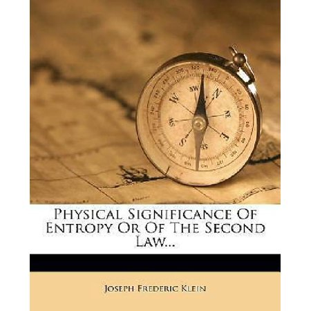 Physical Significance of Entropy or of the Second Law...