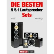 Die besten 5 5.1-Lautsprecher-Sets (Band 3) - eBook
