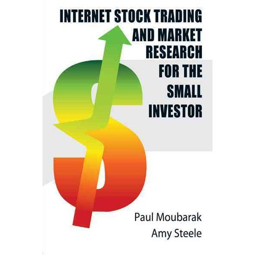 Internet Stock Trading and Market Research for the Small Investor