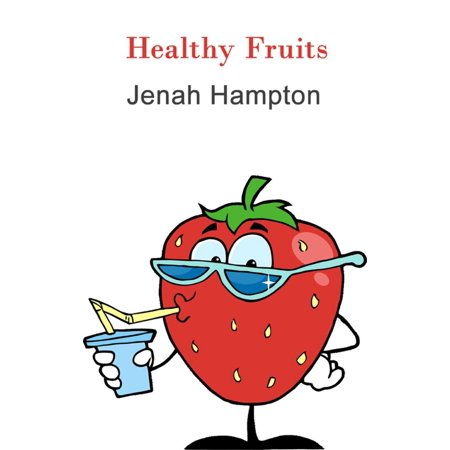 Healthy Fruits (Illustrated Children's Book Ages 2-5) - eBook