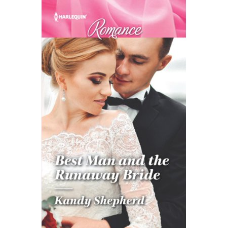 Best Man and the Runaway Bride - eBook (Bride Cheats With Best Man)