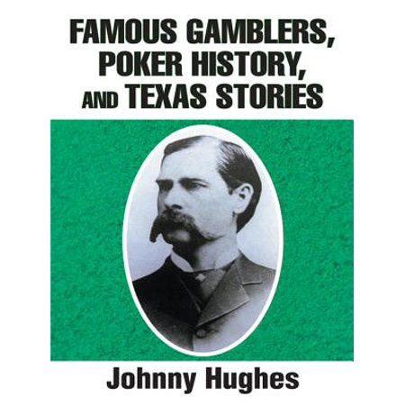 Famous Gamblers, Poker History, and Texas Stories - eBook