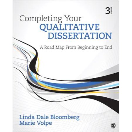 Completing Your Qualitative Dissertation : A Road Map from Beginning to
