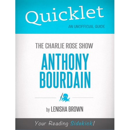 Quicklet On The Charlie Rose Show: Anthony Bourdain -