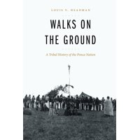 Walks on the Ground : A Tribal History of the Ponca Nation