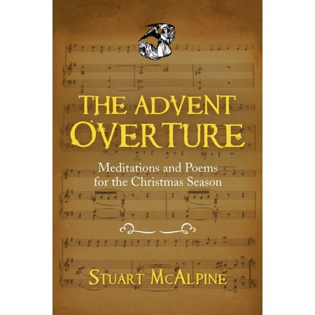 The Advent Overture : Meditations and Poems for the Christmas Season ()