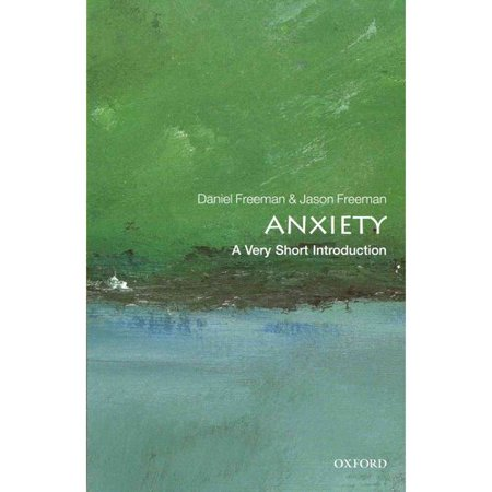 Anxiety: A Very Short Introduction by