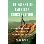 The Father of American Conservation (Hardcover)