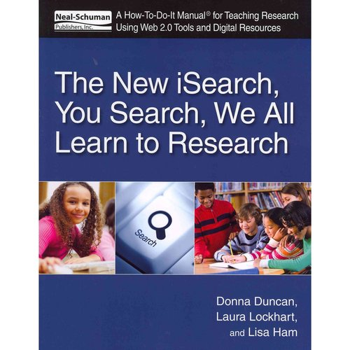 The New Isearch, You Search, We All Learn to Research: A How-To-Do-It Manual for Teaching Research Using Web 2.0 Tools and Digital Resources