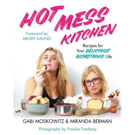 Hot Mess Kitchen : Recipes for Your Delicious Disastrous Life](Halloween Recipes Hot Dog Mummies)