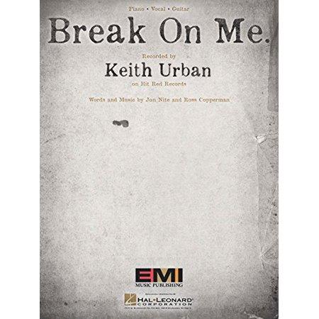 Keith Urban - Break On Me - Sheet Music Single (Single Sheet Music)