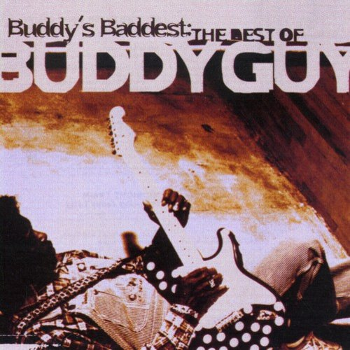 Buddy's Baddest: Best Of Buddy Guy