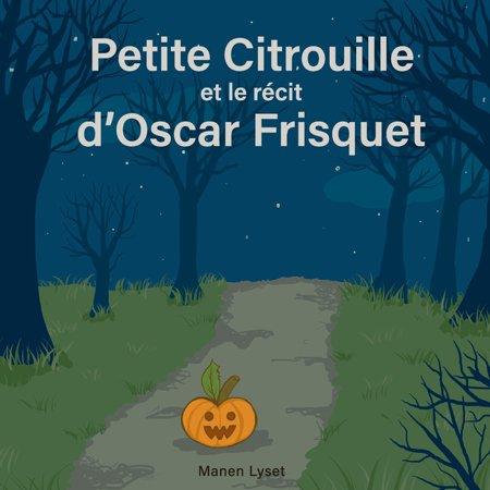 Halloween Et Citrouille (Petite Citrouille et le r?cit d'Oscar)