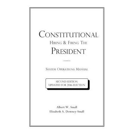 Constitutional Hiring & Firing the President : System