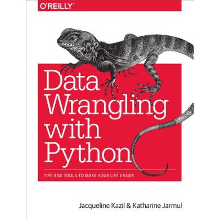Data Wrangling with Python : Tips and Tools to Make Your Life