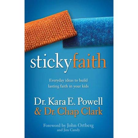 Sticky Faith : Everyday Ideas to Build Lasting Faith in Your Kids