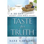 Taste for Truth : A 30 Day Weight Loss Bible Study