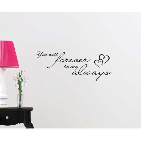 Wall Vinyl Decal You will forever be my always cute hearts inspirational family love vinyl quote saying wall art lettering sign room decor