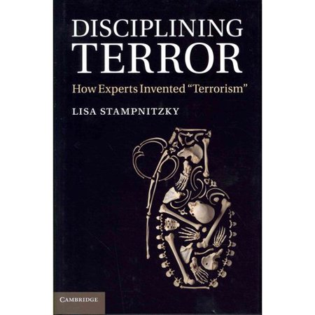 Disciplining Terror: How Experts Invented