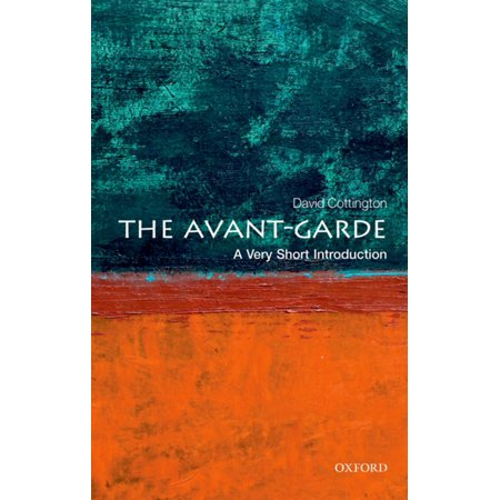 The Avant Garde: A Very Short Introduction - eBook