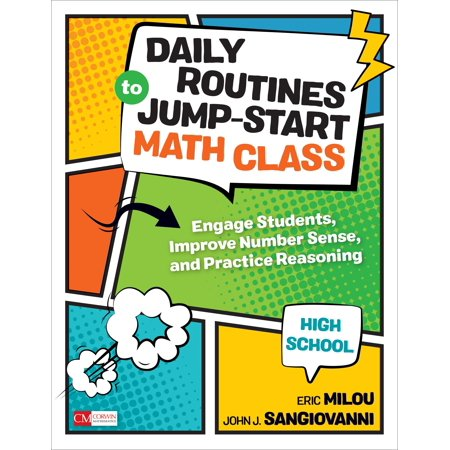 Corwin Mathematics: Daily Routines to Jump-Start Math Class, High School: Engage Students, Improve Number Sense, and Practice Reasoning (The Order Of Math Classes In High School)