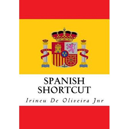 Spanish Shortcut  Transfer Your Knowledge From English And Speak Instant Spanish