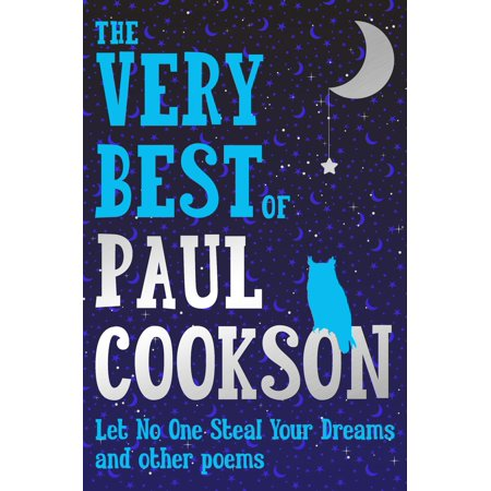 Let No One Steal Your Dreams : The Very Best Poems by Paul (Your The Best Poems)