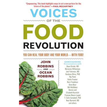 Voices of the Food Revolution : You Can Heal Your Body and Your World--With
