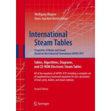 International Steam Tables  Properties Of Water And Steam Based On The Industrial Formulation Iapws If97