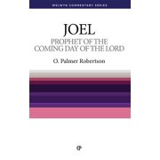 Wcs Joel : Prophet of the Coming Day of the Lord