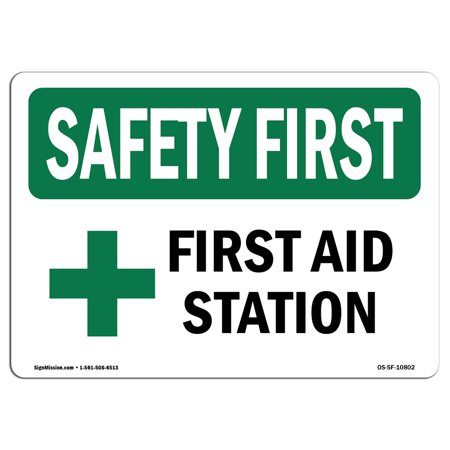 OSHA SAFETY FIRST Sign - First Aid Station  | Choose from: Aluminum, Rigid Plastic or Vinyl Label Decal | Protect Your Business, Construction Site, Warehouse & Shop Area | (First Aid Station Sign)